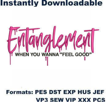 Entanglement When You Wanna Feel Good Embroidery Designs