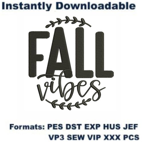 Fall Vibes Embroidery Designs