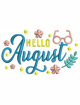 Hello August Embroidery Designs