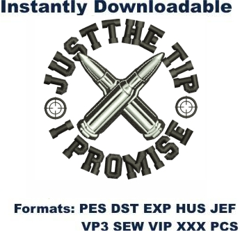 Just The Tip I Promise Embroidery Designs