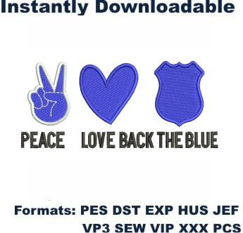Peace Love Back The Blue Embroidery Designs