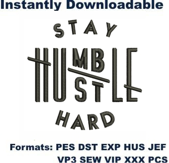 Stay Humble Hustle Hard Embroidery Designs