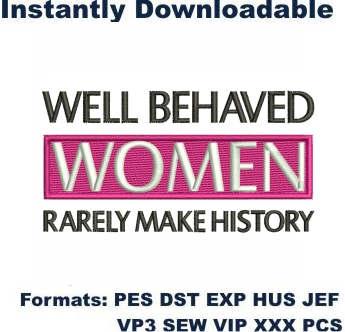 Well Behaved Women Embroidery Designs